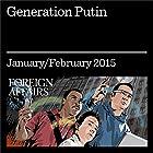 Generation Putin: What to Expect From Russia's Future Leaders Audiomagazin von Sarah E. Mendelson Gesprochen von: Kevin Stillwell