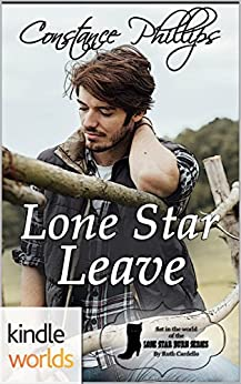 Lone Star Burn: Lone Star Leave (Kindle Worlds Novella) by [Phillips, Constance]