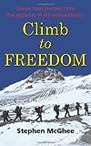 Climb to Freedom: 7 Men Journey From the Ordinary to the Extraordinary