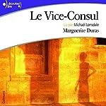Le Vice-Consul | Marguerite Duras