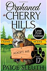 Orphaned in Cherry Hills (Cozy Cat Caper Mystery) Paperback