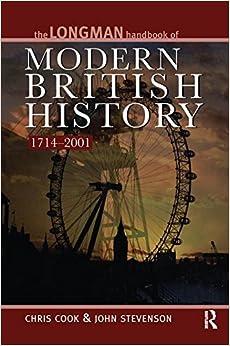 Longman Handbook to Modern British History 1714 - 2001 (Longman Handbooks To History)