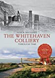 img - for The Whitehaven Colliery Through Time book / textbook / text book