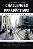 The Human Capital: Challenges and Perspectives, Cristina Balaceanu, 1491878363