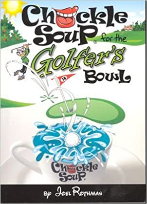 Chuckle Soup for the Golfer's Bowl