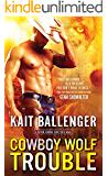 Cowboy Wolf Trouble (Seven Range Shifters Book 1)
