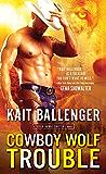 Cowboy Wolf Trouble (Seven Range Shifters Book 1)