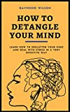how to detangle your mind