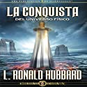 La Conquista del Universo Físico [Conquest of the Physical Universe] Audiobook by L. Ronald Hubbard Narrated by  uncredited