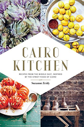 Cairo kitchen cookbook recipes from the middle east inspired by the cairo kitchen cookbook recipes from the middle east inspired by the street foods of cairo amazon suzanne zeidy 0884808725385 books forumfinder Image collections