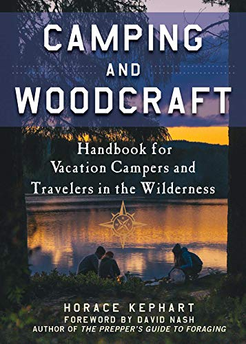 - Camping and Woodcraft: A Handbook for Vacation Campers and Travelers in the Woods