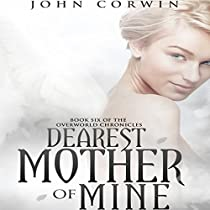 DEAREST MOTHER OF MINE: OVERWORLD CHRONICLES, BOOK 6