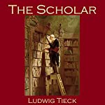 The Scholar | Ludwig Tieck