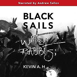 Black Sails White Rabbits