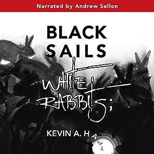 Black Sails White Rabbits Audiobook