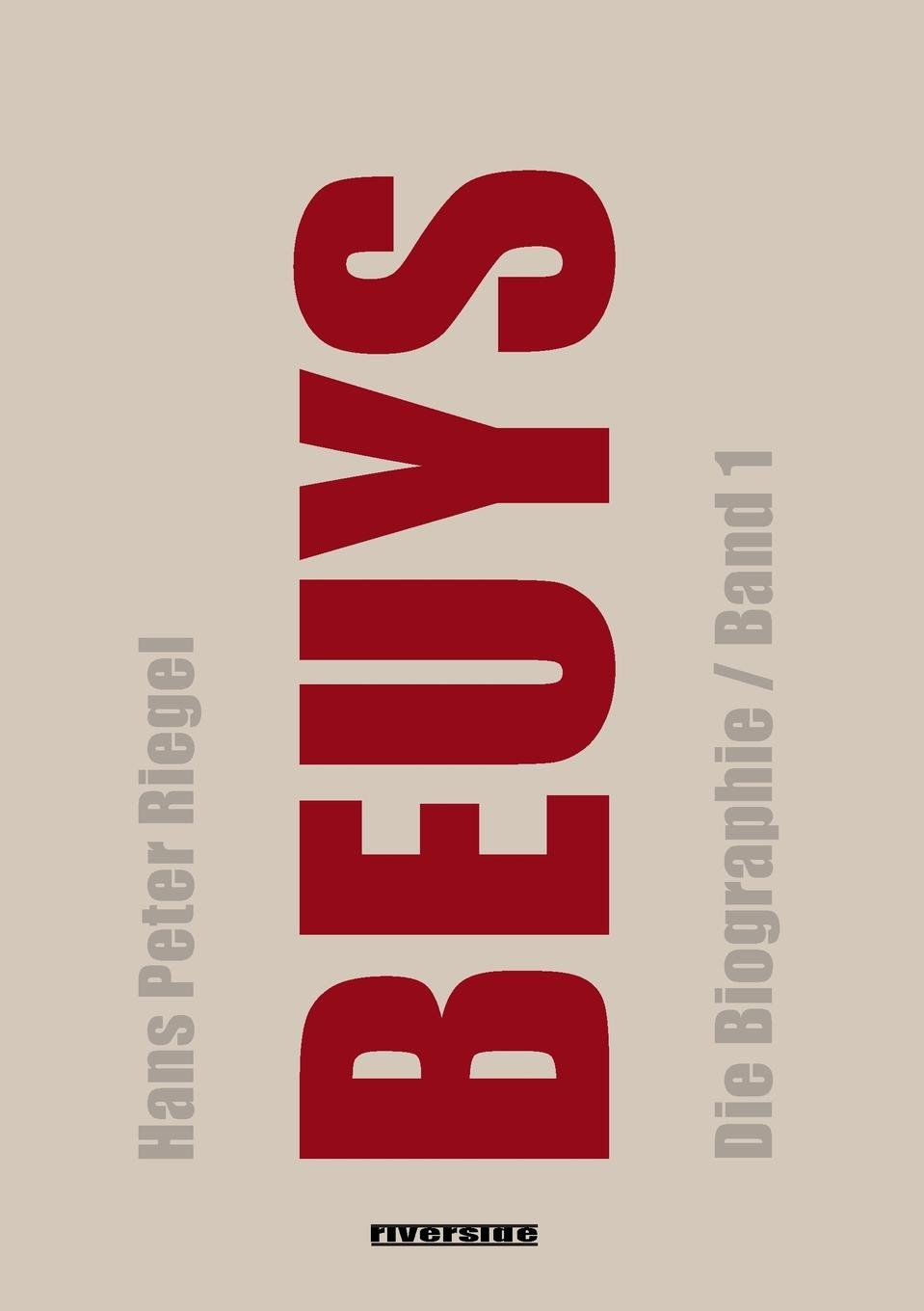 BEUYS: Die Biographie (Band 1)