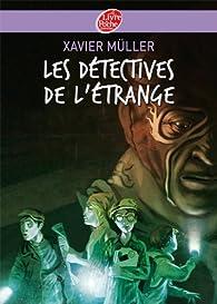 Les détectives de l'étrange par Xavier Müller