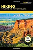 Hiking Colorado s Western Slope (Falcon Guides)