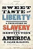 Sweet Taste of Liberty: A True Story of Slavery and Restitution