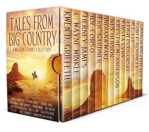 Tales from Big Country: A Western Stories Collection by [Griffeth, Kwen D. , Winkle, C. Wayne, James, Tierney, Corso, Joe , Gardner, Eric , Wake, Indiana, Henson, Wes S. , Anderson, Krystal M. , Lynn, Krista, Podgorski, Leigh, Lee, R.L. , Robinett, Lori L., Holmes, Sharon Kizziah-]