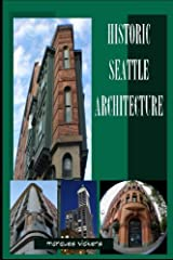 Historic Seattle Architecture: The Aesthetic Alchemy of Ambiance and Chaos (Vertical Washington) (Volume 5)