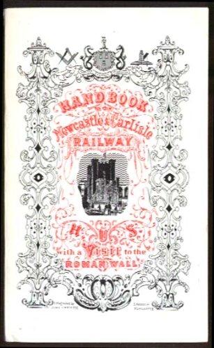 (Newcastle & Carlisle Railway Handbook 1851 1974 reprint)