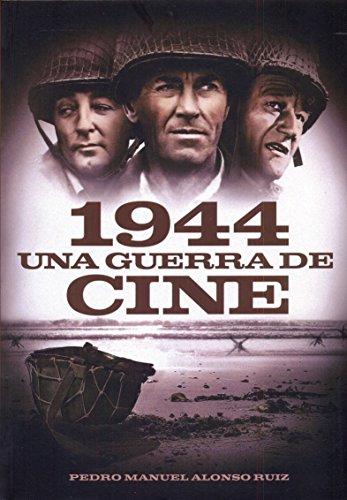 Descargar Libro 1944: Una Guerra De Cine Pedro Manuel Alonso Ruiz