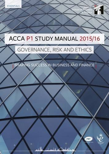 ACCA P1 Governance, Risk and Ethics Study Manual Text: For Exams Until June 2016
