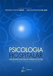 Psicologia Hospitalar, Neuropsicologia e Interlocuções-Avaliação Clínica e Pesquisa