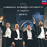 Carreras · Domingo · Pavarotti: The Three Tenors in Concert / Mehta