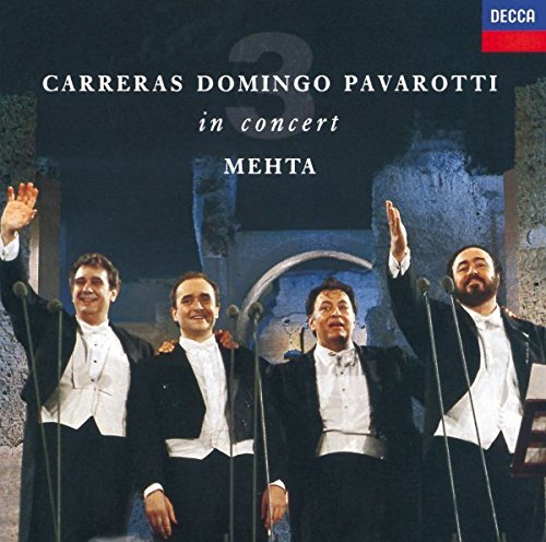 - Carreras · Domingo · Pavarotti: The Three Tenors in Concert / Mehta