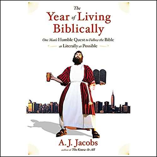 The Year of Living Biblically: One Man's Humble Quest to Follow the Bible as Literally as Possible Audiobook [Free Download by Trial] thumbnail