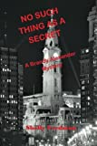 No Such Thing as a Secret (Brandy Alexander Mystery) (Volume 1)