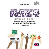 Teaching and Supporting Children with Special Educational Needs and Disabilities in Primary Schools (Achieving QTS Series)
