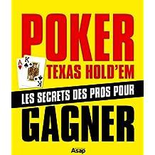 Poker Texas Hold'em : les secrets des pros pour gagner (French Edition)