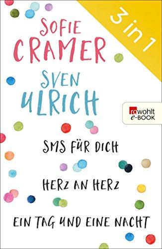 SMS für dich/Herz an Herz/Ein Tag und eine Nacht (German Edition)