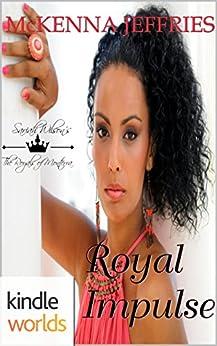 The Royals of Monterra: Royal Impulse (Kindle Worlds Novella) by [Jeffries, McKenna]