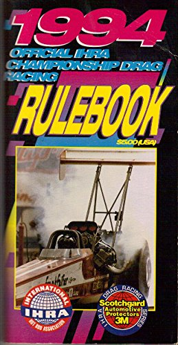 1994 Official IHRA Championship Drag Racing Rulebook -Top Fuel, Pro Stock, Alcohol, Funny Car, Nitro