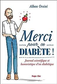 Merci pour ce diabète ! : journal scientifique et humoristique d'un diabétique | Orsini, Alban. Texte