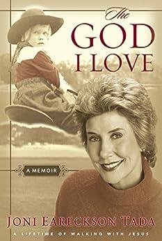 The God I Love: A Lifetime of Walking with Jesus by [Tada, Joni Eareckson]