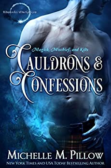 Cauldrons and Confessions (Warlocks MacGregor Book 4) by [Pillow, Michelle M.]