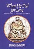 What He Did for Love, Francis X. Gaeta, 187871841X