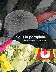 Sous le parapluie par Catherine Buquet