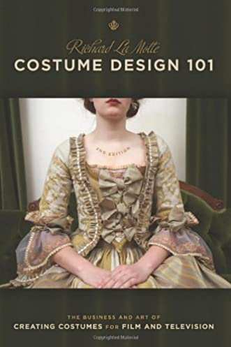 Costume Design 101-2nd edition The Business and Art of Creating Costumes For Film and Television (Costume Design 101 The Business u0026 Art of Creating) 2nd ... & Costume Design 101-2nd edition: The Business and Art of Creating ...