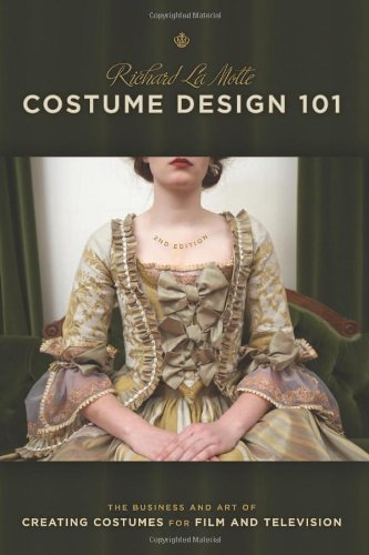 [Costume Design 101 - 2nd edition: The Business and Art of Creating Costumes For Film and Television (Costume Design 101: The Business & Art of] (Film And Tv Costume Design)