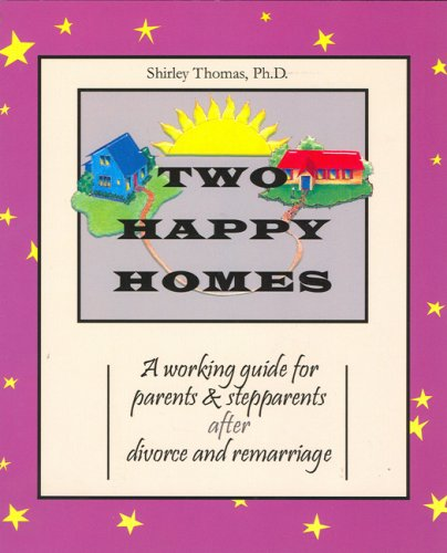 Download Two Happy Homes: A Working Guide for Parents & Stepparents After Divorce and Remarriage pdf