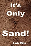 It's Only Sand, David Milne, 0955926912