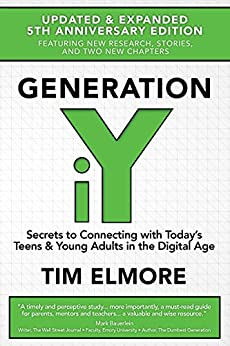 Generation iY: Secrets to Connecting With Today's Teens & Young Adults in the Digital Age (English Edition) de [Elmore, Dr. Tim]