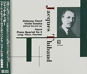 Debussy Fauré Violin Sonata / Fauré Piano Quartet No. 2