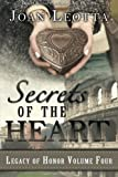 img - for Secrets of the Heart (Legacy of Honor) (Volume 4) book / textbook / text book
